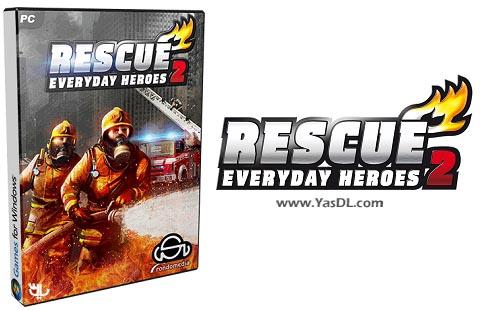 دانلود بازی RESCUE 2 Everyday Heroes برای PC