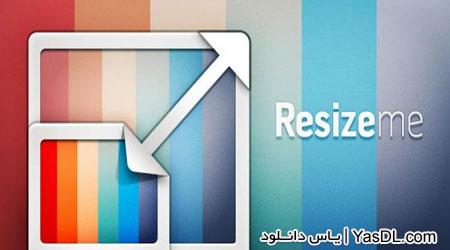 دانلود Resize Me! 1.58 - تغییر سایز تصاویر برای اندروید