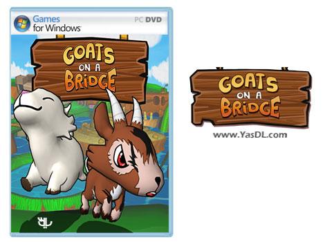 دانلود بازی کم حجم Goats on a Bridge برای کامپیوتر