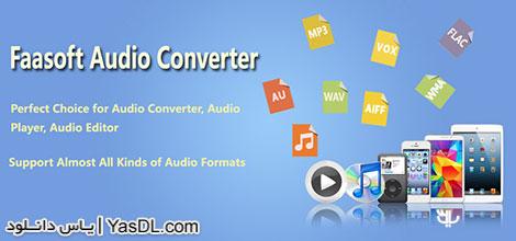 دانلود Faasoft Audio Converter 5.2.23.5604 - نرم افزار استخراج صدا از فیلم