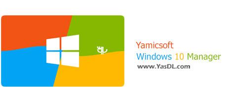 دانلود Windows 10 Manager Final - نرم افزار مدیریت ویندوز 10