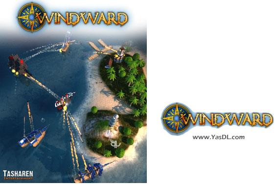 دانلود بازی کم حجم Windward برای کامپیوتر