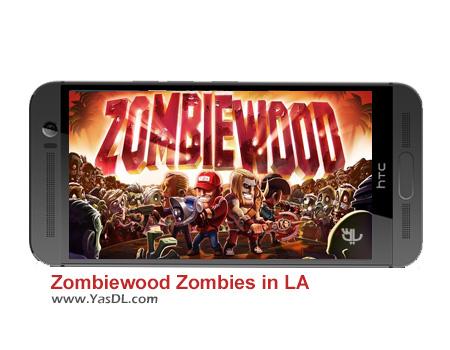 دانلود بازی Zombiewood Zombies in LA 1.5.3 - کشتن زامبی ها برای اندروید + دیتا