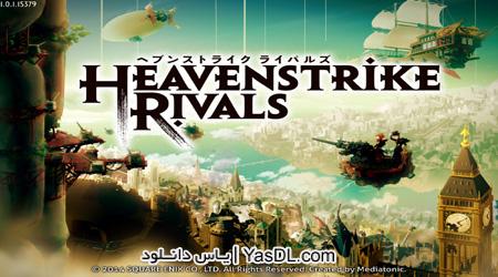دانلود بازی HEAVENSTRIKE RIVALS 3.4.9 برای اندروید + دیتا
