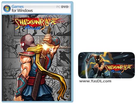 دانلود بازی Shadow Blade Reload برای PC