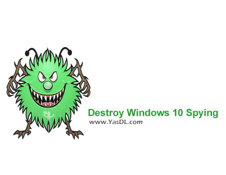 دانلود Destroy Windows 10 Spying 1.5 Build 300 - نرم افزار جلوگیری از مصرف غیرمجاز اینترنت ویندوز 10