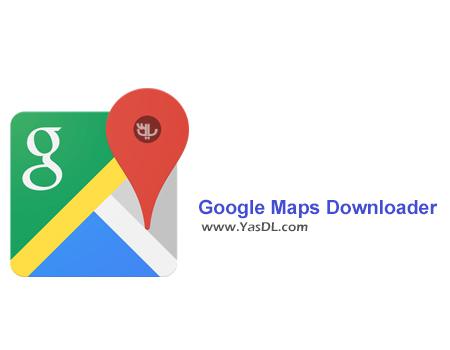 Google Maps Downloader - دانلود Google Maps Downloader 8.827 + Portable - نرم افزار دانلود نقشه های گوگل