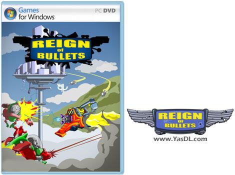 دانلود بازی Reign of Bullets برای PC