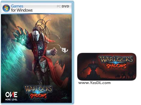 دانلود بازی کم حجم Warlocks vs Shadows برای کامپیوتر