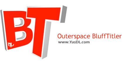دانلود Outerspace BluffTitler 12.0.0.7 - نرم افزار طراحی متون 3 بعدی