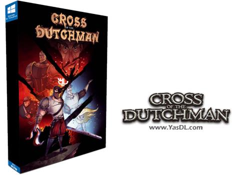 دانلود بازی Cross of the Dutchman برای PC