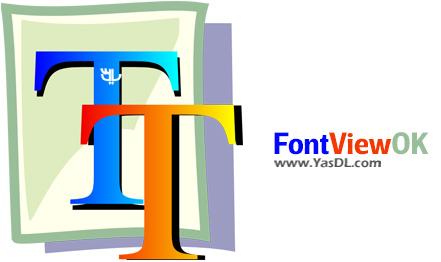 دانلود FontViewOK 4.14 Final + Portable - پیش نمایش فونت های نصب شده