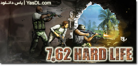 دانلود بازی 7 62 Hard Life برای PC