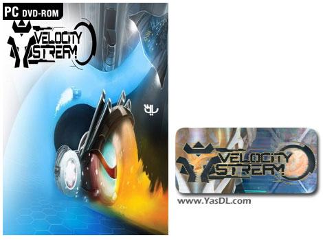 دانلود بازی Velocity Stream برای PC