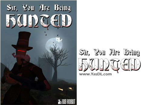 دانلود بازی Sir You Are Being Hunted برای PC