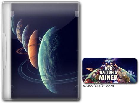 دانلود بازی Our Nations Miner برای PC