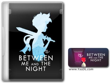 دانلود بازی Between Me and The Night برای PC