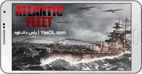 دانلود بازی Atlantic Fleet 1.12 - ناوگان جنگی اقیانوس اطلس برای اندروید + پول بی نهایت