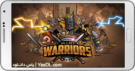 دانلود بازی Mini Warriors 2.0.0 - جنگجویان کوچک برای اندروید + دیتا