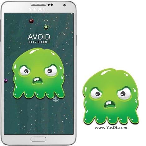 دانلود بازی Avoid Jelly Bubble 1.3 - دوری کردن از هیولاهای ژله ای برای اندروید
