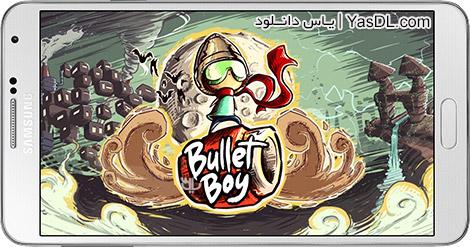دانلود بازی Bullet Boy 22 - پسر گلوله ای برای اندروید + پول بی نهایت
