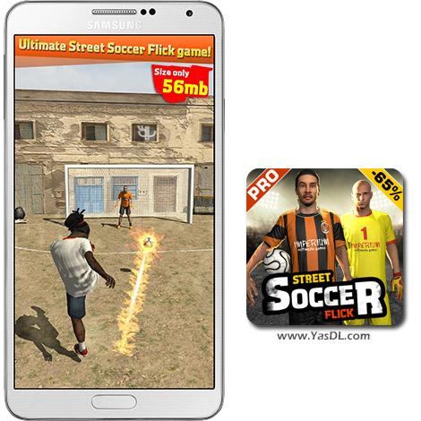 دانلود بازی Street Soccer Flick Pro 1.06 - فوتبال خیابانی برای اندروید