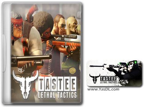 دانلود بازی TASTEE Lethal Tactics برای PC