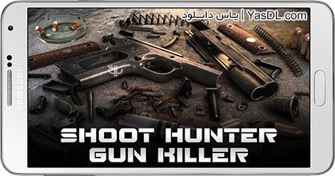 دانلود بازی Shoot Hunter-Gun Killer 1.0.1 - تفنگ کشنده برای اندروید