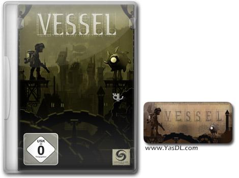 دانلود بازی Vessel برای PC