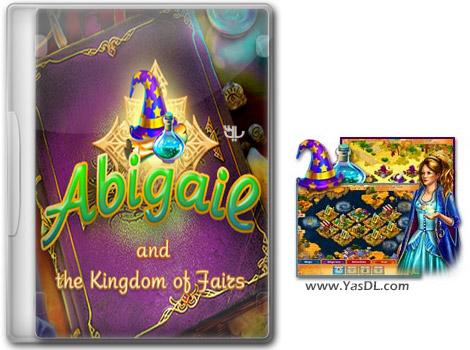 دانلود بازی کم حجم Abigail and the Kingdom of Fairs برای کامپیوتر