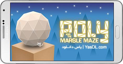 دانلود بازی Poly and the Marble Maze 1.1.3 - هدایت توپ برای اندروید