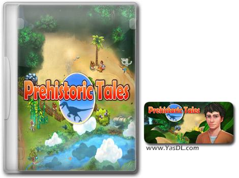 دانلود بازی کم حجم Prehistoric Tales برای کامپیوتر