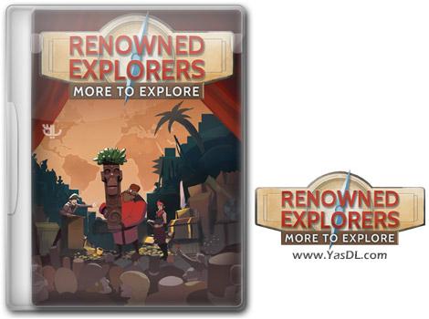 دانلود بازی Renowned Explorers More To Explore برای PC