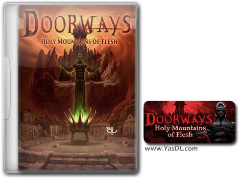 دانلود بازی Doorways Holy Mountains of Flesh برای PC
