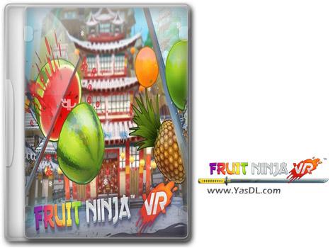 دانلود بازی کم حجم Fruit Ninja VR برای کامپیوتر