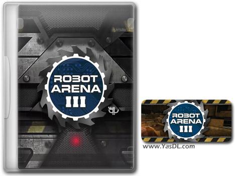 دانلود بازی Robot Arena III برای PC