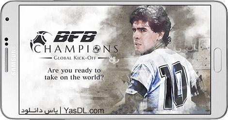 دانلود بازی BFB Champions Global Kick-Off 1.4.0 - مدیریت فوتبال برای اندروید