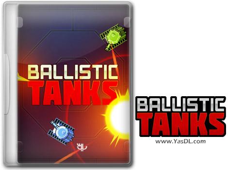 دانلود بازی Ballistic Tanks برای PC