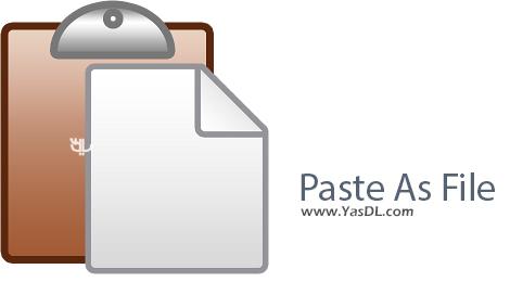 دانلود Paste As File 5.0.0.3 - ذخیره محتویات کلیپ بورد در قالب فایل