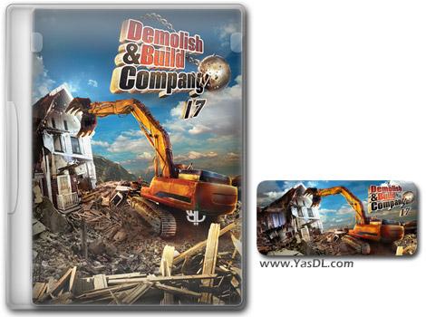 دانلود بازی Demolish & Build Company 2017 برای PC