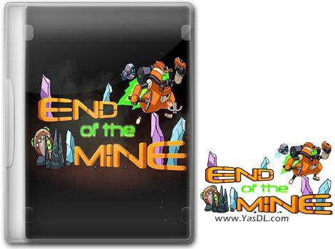 دانلود بازی End Of The Mine برای PC
