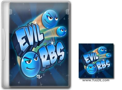 دانلود بازی کم حجم Evil Orbs برای کامپیوتر
