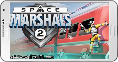 دانلود بازی Space Marshals 2 1.1.0 - مارشال فضایی 2 برای اندروید + دیتا