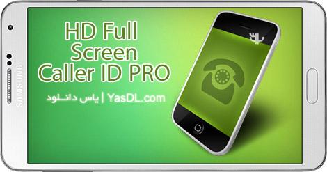 دانلود HD Full Screen Caller ID PRO 3.4.0 - نمایش کامل تصویر تماس گیرنده برای اندروید