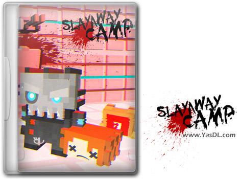 دانلود بازی کم حجم Slayaway Camp برای کامپیوتر