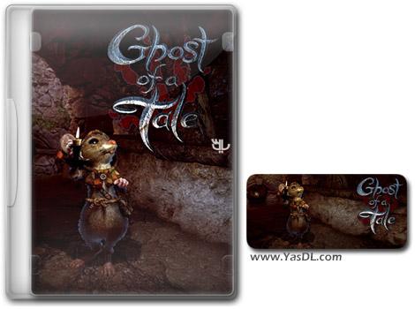 دانلود بازی Ghost of a Tale برای PC