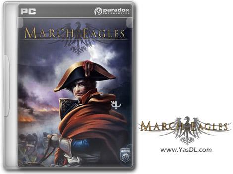 دانلود بازی March of The Eagles Complete برای PC