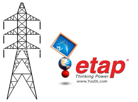 دانلود ETAP 12.6.0 - نرم افزار طراحی، آنالیز و کنترل سیستم های برق قدرت