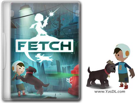 دانلود بازی Fetch برای PC