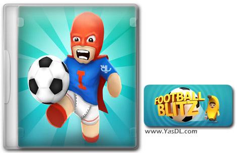 دانلود بازی کم حجم Football Blitz برای کامپیوتر